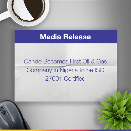 Oando Becomes First Oil & Gas Company In Nigeria To Be ISO 27001 Certified